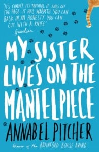 My Sister Lives on the Mantelpiece. Annabel Pitcher's debut novel